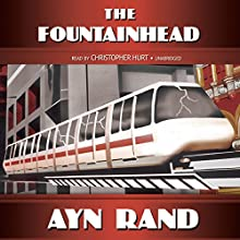 The Fountainhead (       UNABRIDGED) by Ayn Rand Narrated by Christopher Hurt