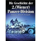 """Die Geschichte der 2. (Wiener) Panzer-Divisionvon """"Franz J Strauss"""""""