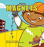 Mighty Magnets (Science Rocks! Set 2)