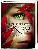 Die Tribute von Panem - Gefährliche Liebe - Suzanne Collins