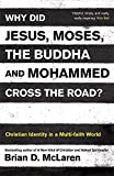 Why Did Jesus, Moses, the Buddha, and Mohammed Cross the Roa