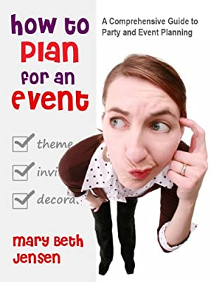 How to Plan for an Event - A Comprehensive Guide to Party and Event Planning