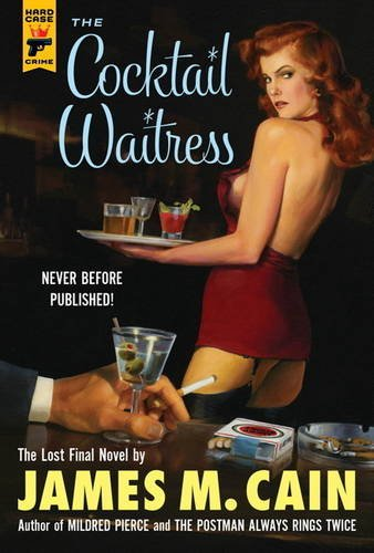 The Cocktail Waitress (Hardcase Crime) by James M. Cain