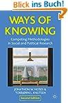 Ways of Knowing: Competing Methodolog...