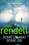 Ruth Rendell Some Lie And Some Die: (A Wexford Case)