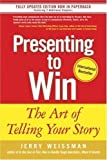 img - for Presenting to Win: The Art of Telling Your Story by Weissman, Jerry 1st (first) Edition (2006) book / textbook / text book