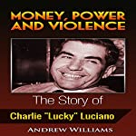 Money, Power and Violence: The Story of Charlie