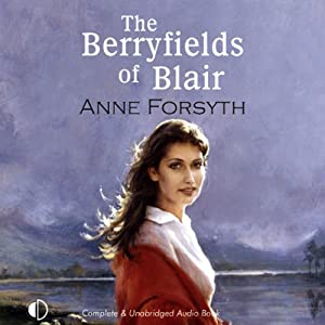 The Berryfields of Blair | [Anne Forsyth]