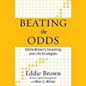 Beating the Odds: Eddie Brown's Investing and Life Strategies | [Eddie Brown, Blair S. Walker]