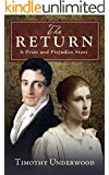 The Return: A Pride and Prejudice Story