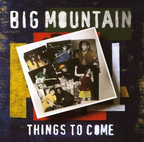 Big Mountain - Things to Come - Zortam Music