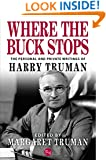 Where the Buck Stops: The Personal and Private Writings of Harry Truman