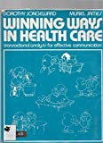 img - for Winning Ways in Health Care: Training in Human Relationships book / textbook / text book