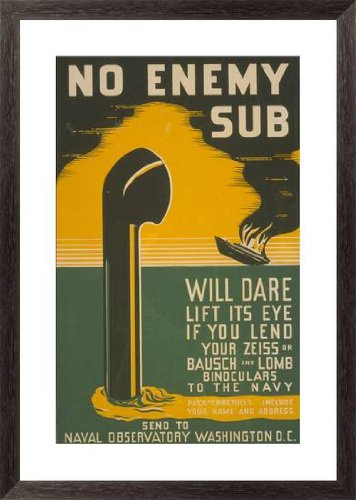 No Enemy Sub Will Dare Lift Its Eye If You Lend Your Zeiss Or Bausch & Lomb Binoculars To The Navy Pack Carefully Include Your Name And Address : Send To Naval Observatory Washington D.C. By Unknown Vintage - 28-In X 43-In Giclée Art Print