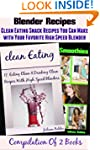 Blender Recipes (Clean Eating Snacks...