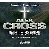"""Alex Cross, Teil 8: Mauer des Schweigensvon """"James Patterson"""""""