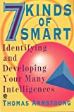 Seven Kinds of Smart: Identifying and Developing Your Multiple Intelligences (1417656948) by Thomas Armstrong