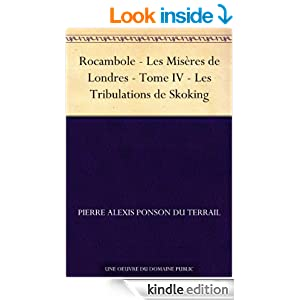 Rocambole - Les Misères de Londres - Tome IV - Les Tribulations de Skoking (French Edition)