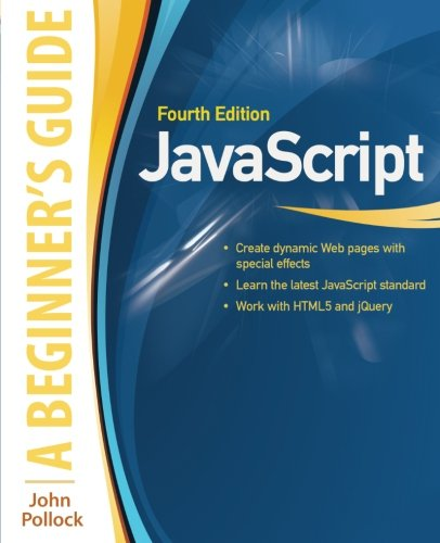 JavaScript: A Beginner's Guide, Fourth Edition (Beginners Guides)