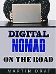 Digital Nomad on The Road (English Ed...