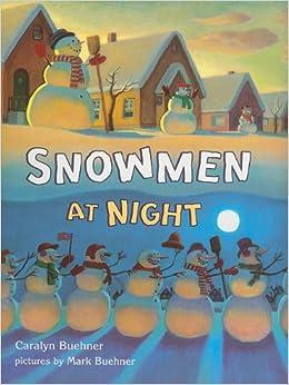 Snowmen at Night (Storytown Library, Grade K, Story 8) Paperback
