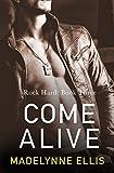 Come Alive (Rock Hard, Book 3)
