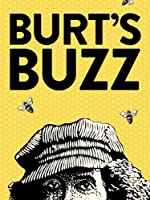 Burt's Buzz (Watch Now While It's In Theaters)