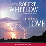 Greater Love (       UNABRIDGED) by Robert Whitlow Narrated by Suzy Jackson
