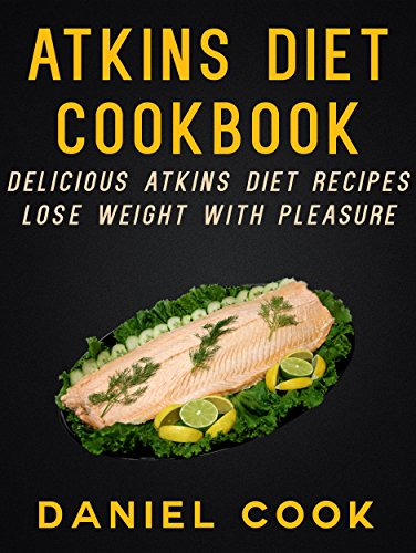 Atkins Diet Cookbook: Delicious Atkins Diet Recipes - Lose Weight With Pleasure (Ketogenic Recipes and Cookbooks) (Recipe Books Kindle compare prices)