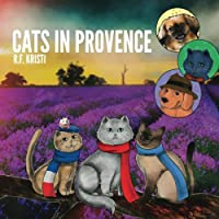 Cats in Provence: Inca Cat Series 3 (Volume 3)