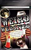 Weird Websites: The Most Intriguing, Funny and Downright Bonkers Sites on the Internet!