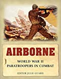 img - for Airborne: World War II Paratroopers in combat (General Military) by Tim Moreman (2007-07-24) book / textbook / text book