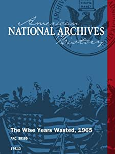 The Wise Years Wasted, 1965