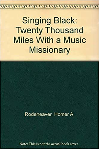 Singing Black: Twenty Thousand Miles With a Music Missionary