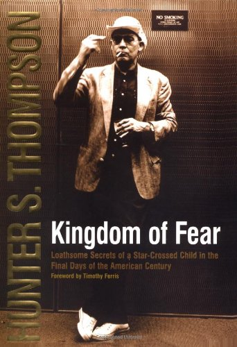 Kingdom of Fear : Loathsome Secrets of a Star-Crossed Child in the Final Days of the American Century