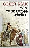 Was, wenn Europa scheitert (3570551989) by Geert Mak