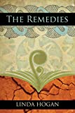 The Remedies (1935684124) by Hogan, Linda