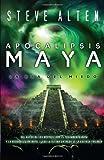 Apocalipsis maya (Vintage Espanol) (Spanish Edition) (0307743497) by Alten, Steve