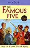 Famous Five: 6: Five On Kirrin Island Again (Famous Five Centenary Editions) Enid Blyton