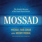 Mossad: The Greatest Missions of the Israeli Secret Service   [Michael Bar-Zohar, Nissim Mishal]