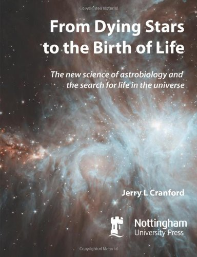 From Dying Stars to the Birth of Life: The New Science of Astrobiology and the Search for Life in the Universe