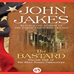 The Bastard: The Kent Family Chronicles, Book 1 (       UNABRIDGED) by John Jakes Narrated by Marc Vietor