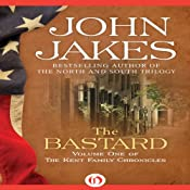 The Bastard: The Kent Family Chronicles, Book 1 | John Jakes