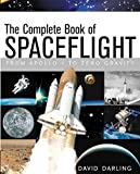 The Complete Book of Spaceflight: From Apollo 1 to Zero Gravity (0471056499) by Darling, David