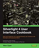 Silverlight 4 User Interface Cookbook