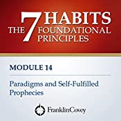 Module 14 - Paradigms and Self-Fulfulled Prophecies |  FranklinCovey