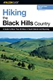 img - for Hiking the Black Hills Country, 2nd: A Guide to More Than 50 Hikes in South Dakota and Wyoming (Regional Hiking Series) book / textbook / text book