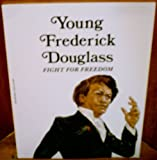 Young Frederick Douglass: Fight for Freedom