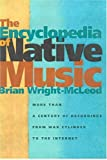 img - for By Brian Wright-McLeod The Encyclopedia of Native Music: More Than a Century of Recordings from Wax Cylinder to the Interne [Paperback] book / textbook / text book