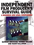 img - for The Independent Film Producer's Survival Guide: A Business and Legal Sourcebook by Erickson, Gunnar, Erickson, J Gunnar, Tulchin, Harris, Hallo (2002) Paperback book / textbook / text book
